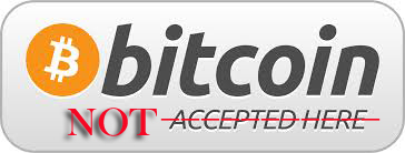 Bitcoins-NOT-Accepted-Here